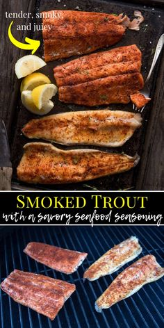 Smoked trout is amazing to simply flavor with seafood seasoning, and then smoke with fruit wood giving a smoky, savory, and juicy smoked trout recipe. Smoked Trout Salad, Smoked Salmon Dip, Smoked Fish, Grilled Trout Recipes, Fish Recipes, Seafood Recipes, Grilled Fish, Traeger Recipes, Grilling Recipes