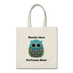 "Blue and green owl ""Owlsome Mom"" tote bag.  Strong handles with reinforced stitching.  Made with 100% cotton.  http://www.zazzle.com/littlethingsdesigns"