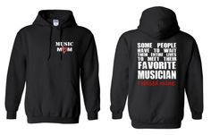 Music Mom, Some People Have to Wait Their Entire Lives To Meet Their Favorite Musician, I Raised Mine Hoodie