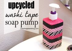 "Tutorial: Upcycle your ""disposable"" soap pump with washi tape and mod podge."