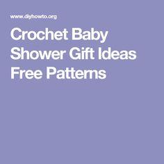 Crochet Baby Shower Gift Ideas Free Patterns