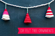 Felt tree ornaments: This project is quick and easy. It's perfect for beginners and a great way to get the kids involved. You can use these little trees as ornaments, strung as a garland, placed on a gift, or even just left stacked up for a darling little centerpiece on your kitchen table.