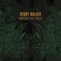 benny walker, through the forest