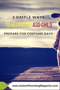 Wearing a costume for a planned activity in a school or for a theme based group activity is a great way to work on including your child with autism.