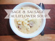 Sage & Sausage Cauliflower Soup by Raia's Recipes - this was good!  We pureed it before adding the sausage to make it smooth.  We used crumbled sausage and added chopped kale.
