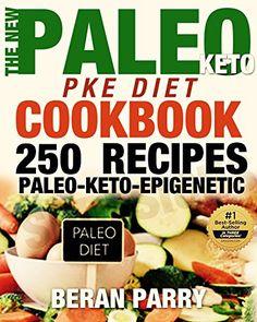 Paleo Cookbook: The New PALEO PKE Recipe Book (250 of the Best Paleo Healthy Recipes): P...