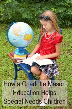How a Charlotte Mason Education Helps Special Needs Children: Part II @Michelle Cannon