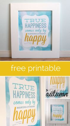 i love this quote! free #lds #quote #printable: true happiness comes only by making others happy.