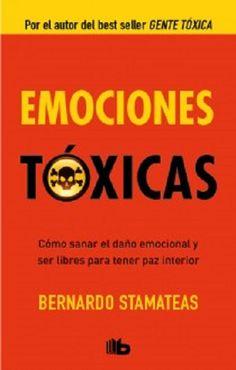 Emociones toxicas - http://todopdf.com/libro/emociones-toxicas/