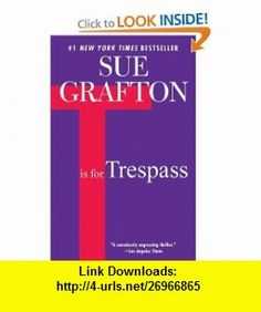 T is for Trespass (Kinsey Millhone Mystery) (9780425245637) Sue Grafton , ISBN-10: 0425245632  , ISBN-13: 978-0425245637 ,  , tutorials , pdf , ebook , torrent , downloads , rapidshare , filesonic , hotfile , megaupload , fileserve