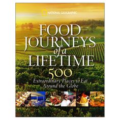 Food Journeys of a Lifetime (National Geographic)
