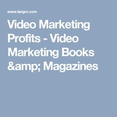 Video Marketing Profits  - Video Marketing Books & Magazines