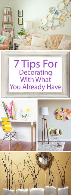 7 Tips For Decorating With What You Already Have