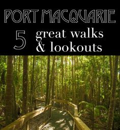 From forests to beach walks, Port MacQuarie, NSW, Australia has some great walks that will reward you with a view.