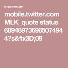mobile.twitter.com MLK_quote status 689489736965074944?s=09