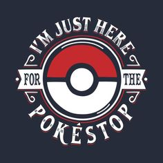Just Here For The Pokestop - Funny Pokemon - Funny Pokemon meme - - Pokemon Logo, Pokemon Party, Cute Pokemon, Pokemon Memes Funny, Funny Memes, Go Logo, Geek Out, Chicago Cubs Logo, Favorite Quotes