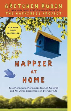 Gretchen Rubin, Happier at Home: Kiss More, Jump More, Abandon Self-Control, and My Other Experiments in Everyday Life (eBook) 10/2013 - I have also the audiobook read by Gretchen Rubin. Also GREAT!