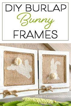 How to make DIY burlap bunny frames. This is an easy and inexpensive Easter craft that is sure to make you smile. Includes full tutorial with free PDF and SVG files. #burlapbunny #easterdecor #DIY #crafts #home #freeprintables