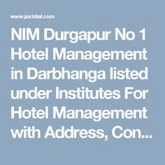 NIM Durgapur No 1 Hotel Management in Darbhanga listed under Institutes For Hotel Management with Address, Contact Number, Reviews