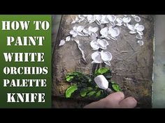 "How to paint modern Orchid Flowers with a Palette Knife ""Impasto Technique in Acryl"" ""Very Easy"" - YouTube"
