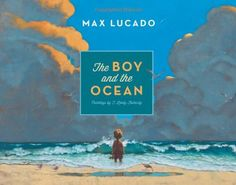 The Boy and the Ocean by Max Lucado http://www.amazon.com/dp/1433539314/ref=cm_sw_r_pi_dp_MOlzwb0G84A83
