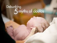 Debunking Five Myths of Doulas
