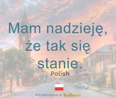 Mam nadzieję że tak się stanie.  Source: Nasz... #languages #languagelearning | Learn languages with real sentences from the news at http://WordBrewery.com