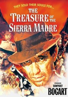The Treasure of the Sierra Madre (1948) Wrapped in a classic tale of adventure, this Academy Award winner helmed by John Huston follows a trio of gold prospectors who set out to strike it rich and agree to split the take until paranoia and greed consumes one of them. Delivering superb performances as the three miners are Humphrey Bogart, Tim Holt and Walter Huston, who copped a Best Supporting Actor Oscar while son John scored statuettes for his direction and screenplay.