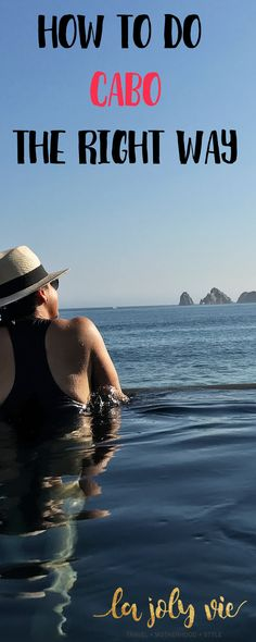 How to do Cabo San Lucas the right way with a right mix of adventurous activities, fun under the sun and major R&R