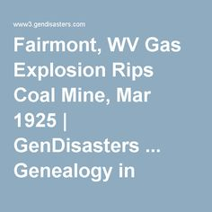 Fairmont, WV Gas Explosion Rips Coal Mine, Mar 1925 | GenDisasters ... Genealogy in Tragedy, Disasters, Fires, Floods