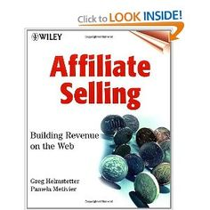 Affiliate Selling: Building Revenue on the Web --- http://www.amazon.com/Affiliate-Selling-Building-Revenue-Web/dp/0471381861/?tag=hotomamoon0d8-20
