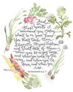 Teach Them Diligently from $16.00 Part of the Shema, from Deuteronomy 6, reminding us to readily share the glories of the Gospel with our children each and every day. This reproduction of an original watercolor with hand lettering by Ruth Chou Simons is a beautiful reminder of a Christian family's prayer.