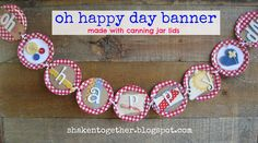 Bunting banner made with canning jar lids- what a great way to recycle unused mason jar lids!