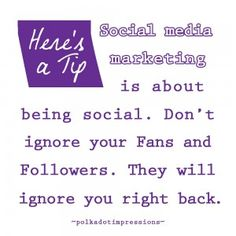 Social media marketing is about being social. Don't ignore your Fans and Followers. They will ignore you right back. Social Media Marketing, Followers, Polka Dots, Fans, Management, Inspiration, Biblical Inspiration, Polka Dot, Fan