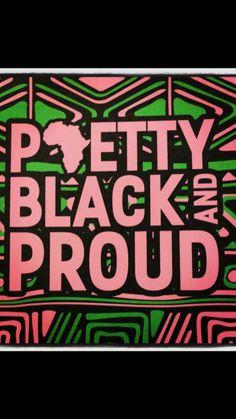 Black and Proud! I Love Being Black, Black Love Art, Black Girl Art, Black Girls Rock, Black Is Beautiful, Black Girl Magic, Aka Sorority, Alpha Kappa Alpha Sorority, Black Girl Quotes