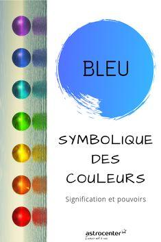 Couleur Bleue Signification Et Effets Sur Celui Qui La Porte Symbolique Des Couleurs Psychologie Des Couleurs Signification Des Couleurs