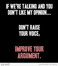 I work with people who need to do this instead of like it says getting louder and talking down to people.