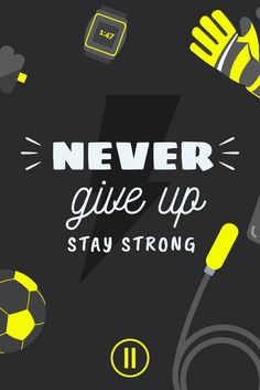 Never give up, stay strong - The Hero's Job  #goalkeeper #theherosjob #soccer #calcio #portiere #quotes #quote #citazioni #citazione