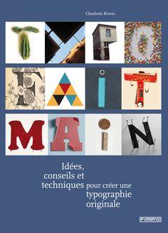 Typo fait main - Idées, conseils et techniques pour créer une typographie originale