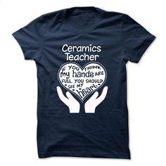 Ceramics teacher funny Tshirt T Shirt, Hoodie, Sweatshirts - custom hoodies #fashion #clothing