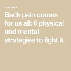 Back pain comes for us all: 6 physical and mental strategies to fight it. Medical Help, Back Pain Relief, Physical Therapy, Recovery, Physics, Health Fitness, Exercise, Yoga, Ejercicio