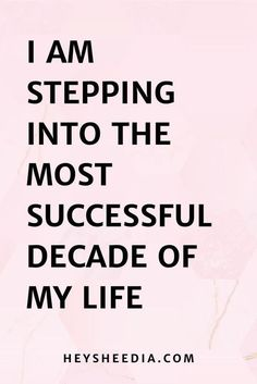 I am stepping into the most successful decade of my life. Daily Affirmation Success for Coaching Businesses quotes I am stepping into the most successful decade of my life. Daily Affirmation Success for Coaching Businesses quotes Positive Self Affirmations, Positive Affirmations Quotes, Affirmation Quotes, Affirmations Success, Motivational Quotes For Success Positivity, New Year Motivational Quotes, Motivating Quotes, Positive Sayings, Quote On Success