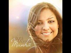 Laura Morena   Antes você precisa crer