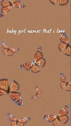baby girl names that i love pt. 1