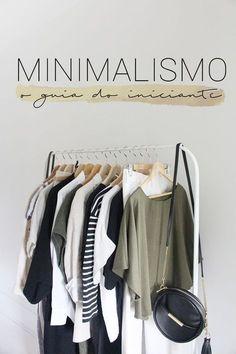 MINIMALISMO: o guia do iniciante | Compra-se Um Fusca | Moda, decoração e lifestyle.