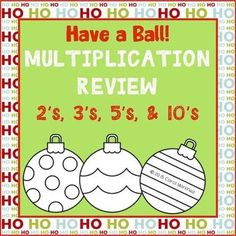Give your students the time to review their 2's, 3's, 5's, and 10's multiplication facts during the holiday season. You will get one page for each set of facts, with simple coloring instructions included. Perfect for a fill-in-the-gap moment when you need a little extra something to keep the kids working.