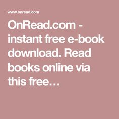 OnRead.com - instant free e-book download. Read books online via this free…