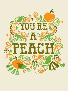 We think you're all peaches!