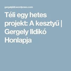 Téli egy hetes projekt: A kesztyű | Gergely Ildikó Honlapja Winter Project, Kindergarten, Education, Children, December, Articles, Games, Projects, Creative
