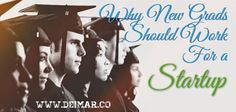 Why New Grads Should Work For a Startup
